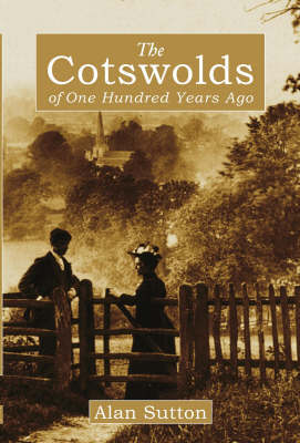 The Cotswolds of 100 Years Ago by Alan Sutton image