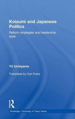 Koizumi and Japanese Politics by Yu Uchiyama image