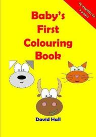 Baby's First Colouring Book by David Hall
