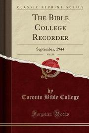 The Bible College Recorder, Vol. 50 by Toronto Bible College