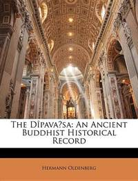 The Dipavaa' Sa: An Ancient Buddhist Historical Record by Hermann Oldenberg image