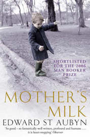 Mother's Milk by Edward St.Aubyn image