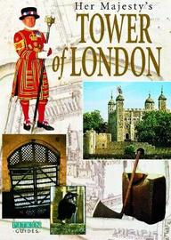 Her Majesty's Tower of London by Alan Hedley