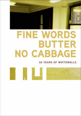 Fine Words Butter No Cabbage by Anthony Elms
