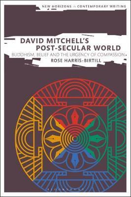 David Mitchell's Post-Secular World by Rose Harris-Birtill