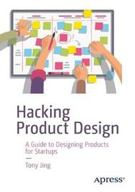 Hacking Product Design by Tony Jing