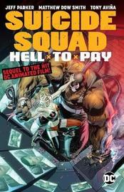 Suicide Squad: Hell to Pay by Jeff Parker