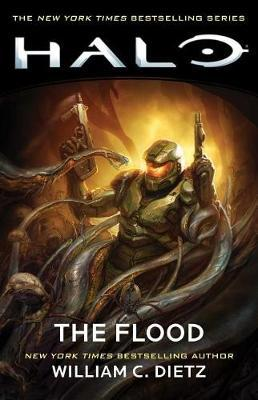 Halo: The Flood, Volume 2 by William C Dietz