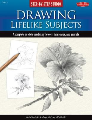 Drawing Lifelike Subjects: A Complete Guide to Rendering Flowers, Landscapes, and Animals by Diane Cardaci image
