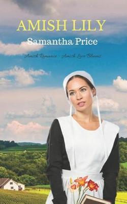 Amish Lily by Samantha Price