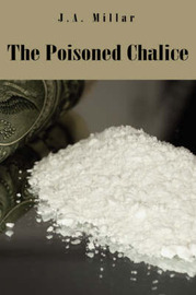The Poisoned Chalice by J.A. Millar image