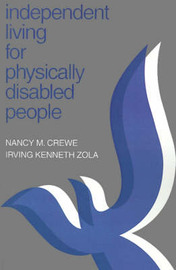 Independent Living for Physically Disabled People by Nancy M Crewe, PhD image