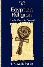 Egyptian Religion by Ernest Alfred Wallace Budge image