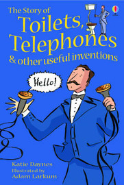 The Story Of Toilets, Telephones and Other Useful Inventions by Katie Daynes image