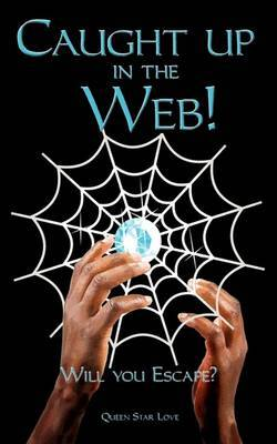 Caught Up in the Web! Will You Escape? by Star Love Queen Star Love image