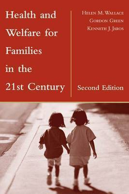 Health and Welfare for Families in the 21st Century by Helen M. Wallace
