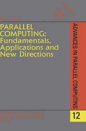 Parallel Computing: Fundamentals, Applications and New Directions: Volume 12