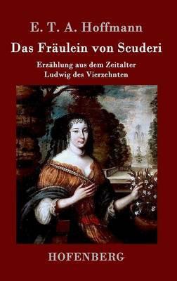 Das Fraulein Von Scuderi by E.T.A. Hoffmann