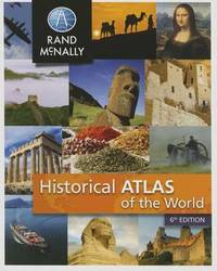 Historical Atlas of the World ] Grades 5-12+ by Rand McNally