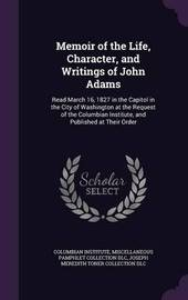 Memoir of the Life, Character, and Writings of John Adams by Miscellaneous Pamphlet Collection DLC