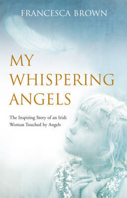 My Whispering Angels by Francesca Brown image