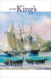 In the King's Name by Alexander Kent