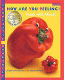 How Are You Peeling?: Foods with Moods by Saxton Freymann