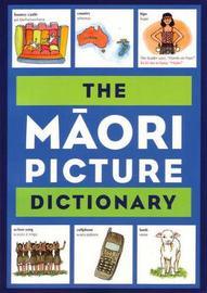 The Maori Picture Dictionary by Ross Calman