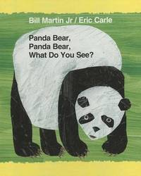 What Do You See? Panda Bear, Panda Bear by Bill Martin