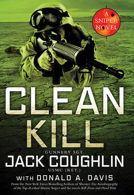 Clean Kill by Gunnery Sergeant Jack Coughlin
