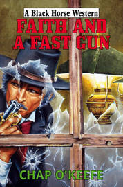 Faith and a Fast Gun by Chap O'Keefe image