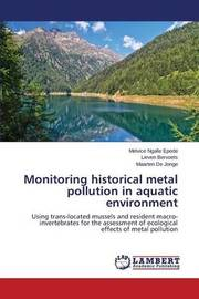 Monitoring Historical Metal Pollution in Aquatic Environment by Epede Melvice Ngalle