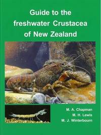 Guide to the Freshwater Crustacea of New Zealand by M. A. Chapman