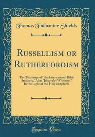 Russellism or Rutherfordism by Thomas Todhunter Shields image