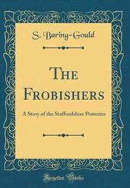 The Frobishers by S Baring.Gould