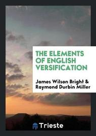 The Elements of English Versification by James Wilson Bright