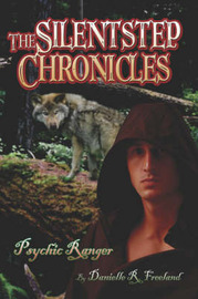 The Silentstep Chronicles: Psychic Ranger by Danielle, R. Freeland image