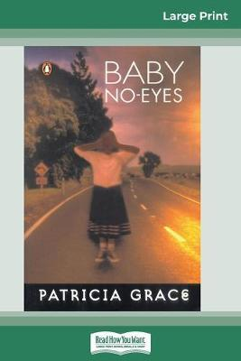 Baby No-eyes (16pt Large Print Edition) by Patricia Grace