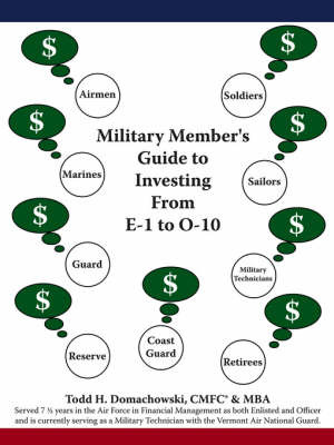 Military Member's Guide to Investing from E-1 to O-10 by Todd H. Domachowski image