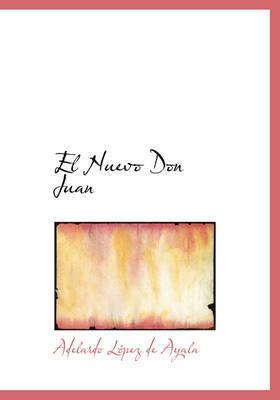 El Nuevo Don Juan by Adelardo Lopez de Ayala