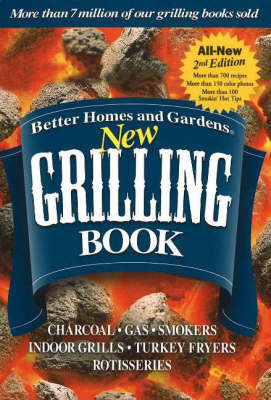 New Grilling Book: Charcoal, Gars, Smokers, Indoor Grills, Turkey Fryers, Rotisseries