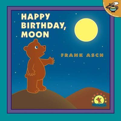 Happy Birthday, Moon by Frank Asch