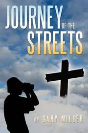 Journey of the Streets by Gary Miller