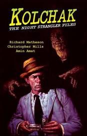 Kolchak: The Night Strangler Files by Richard Matheson