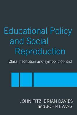 Education Policy and Social Reproduction by John Fitz image