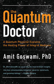 Quantum Doctor by Amit Goswami