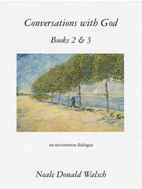 Conversations with God, Books 2 & 3 by Neale Donald Walsch