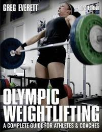 Olympic Weightlifting by Greg Everett