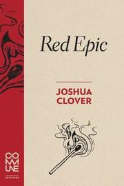 Red Epic by Joshua Clover