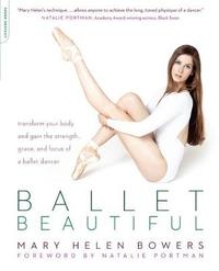Ballet Beautiful by Mary Helen Bowers